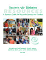 Students with diabetes : a resource guide for Wisconsin schools and families (Mar. 2010)