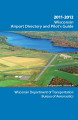 Wisconsin airport directory and pilot's guide, 2011-2012
