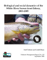 Biological and social dynamics of the White River brown trout fishery, 2003-2005
