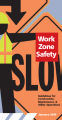 Work zone safety : guidelines for construction, maintenance, and utility operations.