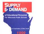 Supply and demand of education personnel for Wisconsin public schools (1999)